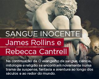 Sangue inocente - James Rollins e Rebecca Cantrell - Na continuação de O evangelho de sangue, ciência, mitologia e religião se encontram novamente numa trama de suspense, fantasia e aventura ao longo dos séculos e ao redor do mundo.