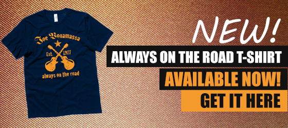 New Joe Bonamassa Always on the Road T-Shirt. Click here to get it!