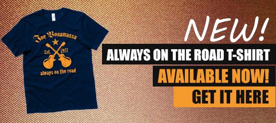 New Joe Bonamassa Always on the Road T-Shirt. Click here to get it!